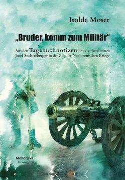 """""""Bruder, komm zum Militär"""" von Moser,  Isolde"""