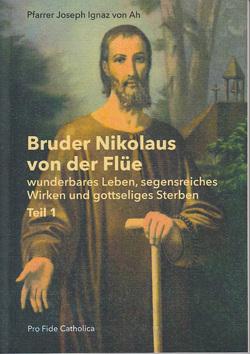 Bruder Nikolaus von der Flüe von von Ah,  Joseph Ignaz