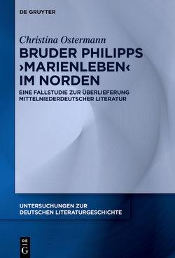 Bruder Philipps 'Marienleben' im Norden von Ostermann,  Christina