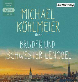 Bruder und Schwester Lenobel von Köhlmeier,  Michael