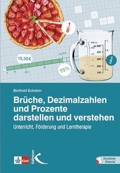 Brüche, Dezimalzahlen und Prozente darstellen und verstehen von Eckstein,  Berthold