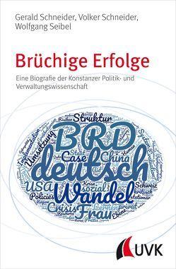 Brüchige Erfolge von Schneider,  Gerald, Schneider,  Volker, Seibel,  Wolfgang