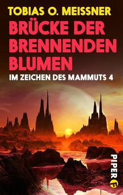Brücke der brennenden Blumen von Meissner,  Tobias O
