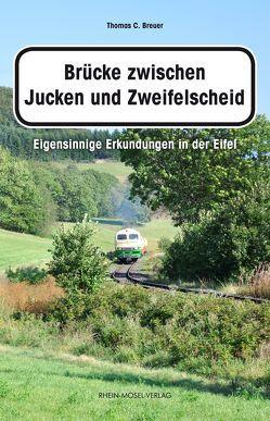 Brücke zwischen Jucken und Zweifelscheid von Breuer,  Thomas C