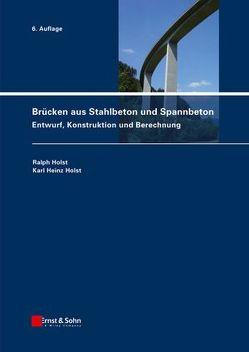 Brücken aus Stahlbeton und Spannbeton von Holst,  Karl Heinz, Holst,  Ralph