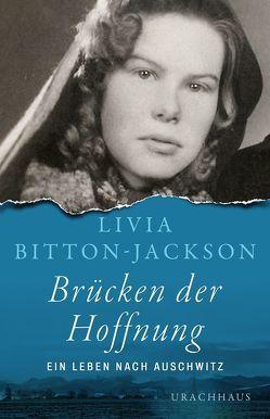 Brücken der Hoffnung von Bitton-Jackson,  Livia, Fuchs,  Dieter