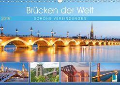 Brücken der Welt: Schöne Verbindungen (Wandkalender 2019 DIN A3 quer) von CALVENDO