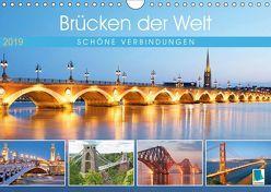 Brücken der Welt: Schöne Verbindungen (Wandkalender 2019 DIN A4 quer) von CALVENDO