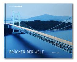 Brücken der Welt von Hilpert,  Thilo, Lang,  Karl, Lemanczyk,  Iris, Török,  Imre
