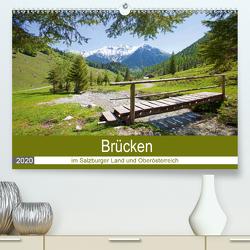 Brücken im Salzburger Land und Oberösterreich (Premium, hochwertiger DIN A2 Wandkalender 2020, Kunstdruck in Hochglanz) von Kramer,  Christa