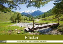 Brücken im Salzburger Land und Oberösterreich (Wandkalender 2019 DIN A2 quer) von Kramer,  Christa