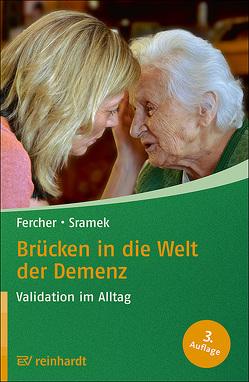 Brücken in die Welt der Demenz von Fercher,  Petra, Sramek,  Gunvor