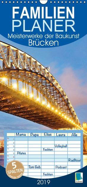 Brücken: Meisterwerke der Baukunst – Familienplaner hoch (Wandkalender 2019 , 21 cm x 45 cm, hoch) von CALVENDO
