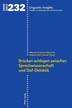 Brücken schlagen zwischen Linguistik und DaF-Didaktik von Moroni,  Manuela Caterina, Ricci Garotti,  Federica