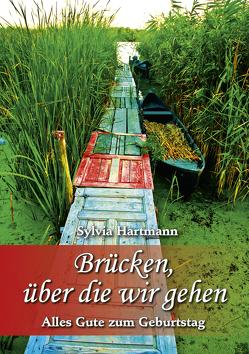 Brücken, über die wir gehen von Hartmann,  Sylvia