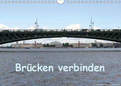 Brücken verbinden (Wandkalender 2019 DIN A4 quer) von Bauch,  Dorothee