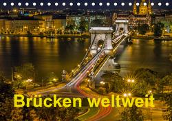 Brücken weltweit (Tischkalender 2021 DIN A5 quer) von J.W.