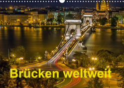 Brücken weltweit (Wandkalender 2021 DIN A3 quer) von J.W.