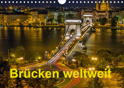 Brücken weltweit (Wandkalender 2021 DIN A4 quer) von J.W.