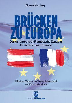 Brücken zu Europa von de Montbrial,  Thierry, Jankowitsch,  Peter, Marciacq,  Florent
