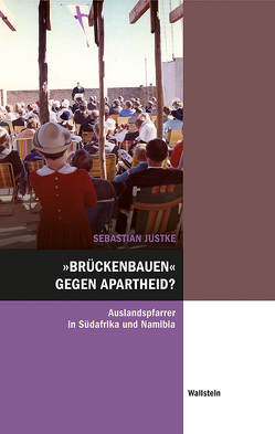 »Brückenbauen« gegen Apartheid? von Justke,  Sebastian