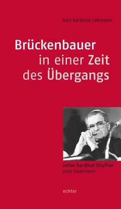 Brückenbauer in einer Zeit des Übergangs von Lehmann,  Karl