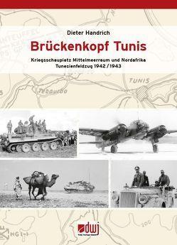 Brückenkopf Tunis von Handrich,  Dieter