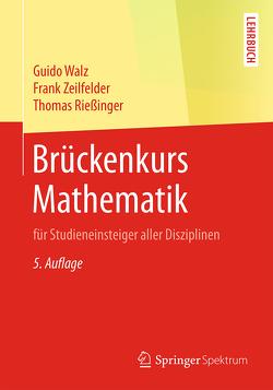 Brückenkurs Mathematik von Rießinger,  Thomas, Walz,  Guido, Zeilfelder,  Frank