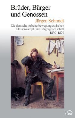 Brüder, Bürger und Genossen von Ritter,  Gerhard A, Schmidt,  Jürgen