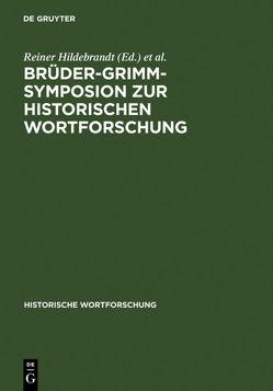 Brüder-Grimm-Symposion zur Historischen Wortforschung von Hildebrandt,  Reiner, Knoop,  Ulrich