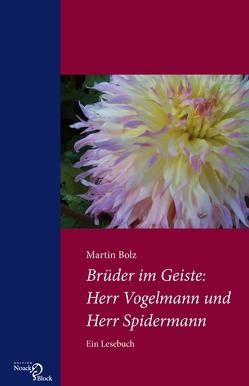 Brüder im Geiste: Herr Vogelmann und Herr Spidermann von Bolz,  Martin