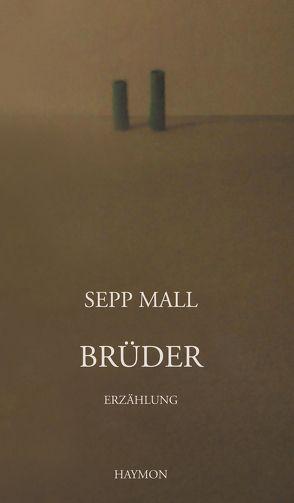 Brüder von Mall,  Sepp