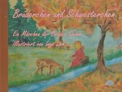 Brüderchen und Schwesterchen von Grimm,  Jacob, Grimm,  Wilhelm, Link,  Inge