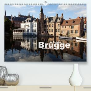 Brügge – Belgien (Premium, hochwertiger DIN A2 Wandkalender 2021, Kunstdruck in Hochglanz) von Schickert,  Peter