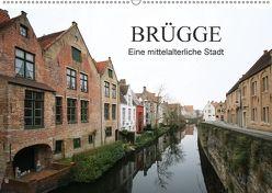 Brügge – Eine mittelalterliche Stadt (Wandkalender 2018 DIN A2 quer) von Fröhlich,  Klaus