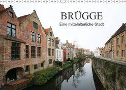 Brügge – Eine mittelalterliche Stadt (Wandkalender 2019 DIN A3 quer)