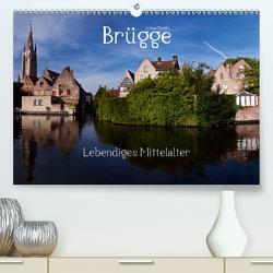 Brügge Lebendiges Mittelalter (Premium, hochwertiger DIN A2 Wandkalender 2020, Kunstdruck in Hochglanz) von boeTtchEr,  U