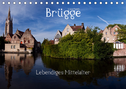 Brügge Lebendiges Mittelalter (Tischkalender 2020 DIN A5 quer) von boeTtchEr,  U