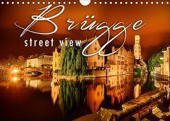 Brügge street view (Wandkalender 2019 DIN A4 quer)