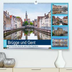 Brügge und Gent, eine Fotoreise durch die zwei Perlen Flanderns. (Premium, hochwertiger DIN A2 Wandkalender 2020, Kunstdruck in Hochglanz) von Kruse,  Joana