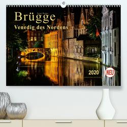 Brügge – Venedig des Nordens (Premium, hochwertiger DIN A2 Wandkalender 2020, Kunstdruck in Hochglanz) von Roder,  Peter
