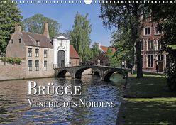 Brügge – Venedig des Nordens (Wandkalender 2019 DIN A3 quer) von Rütten,  Kristina