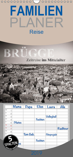 Brügge – Zeitreise ins Mittelalter – Familienplaner hoch (Wandkalender 2019 , 21 cm x 45 cm, hoch) von Mitchell,  Frank