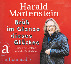 Brüh im Glanze dieses Glückes von Martenstein,  Harald