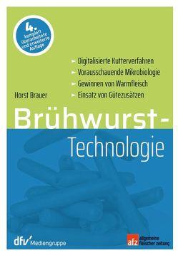 Brühwurst-Technologie von Brauer,  Horst