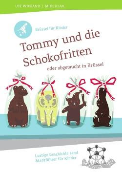 Brüssel für Kinder: Tommy und die Schokofritten von Wiegand,  Ute