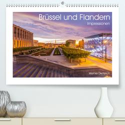 Brüssel und Flandern Impressionen (Premium, hochwertiger DIN A2 Wandkalender 2021, Kunstdruck in Hochglanz) von Dieterich,  Werner