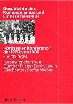 """""""Brüsseler Konferenz"""" der KPD von 1935 auf CD-ROM von Fuchs,  Günther, Lewin,  Erwin, Reuter,  Elke, Weber,  Stefan"""
