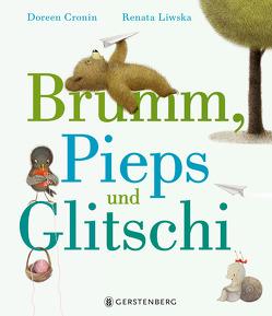Brumm, Pieps und Glitschi von Cronin,  Doreen, Gutzschhahn,  Uwe-Michael, Liwska,  Renata