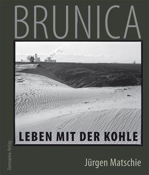 Brunica – Leben mit der Kohle von Matschie,  Jürgen